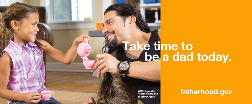 "WWE Superstar Roman Reigns and daughter having a tea party: ""Take time to be a dad today"" –fatherhood.gov"